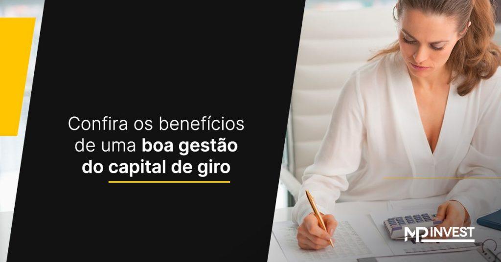 Confira os benefícios de uma boa gestão do capital de giro